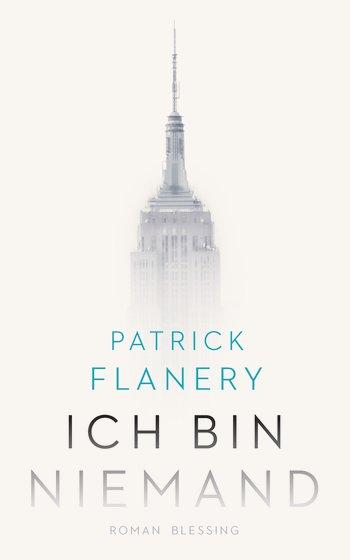 Flanery, Patrick: Ich bin niemand