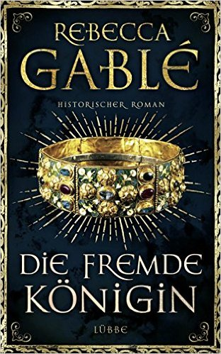 Gable, Rebecca: Die fremde Königin